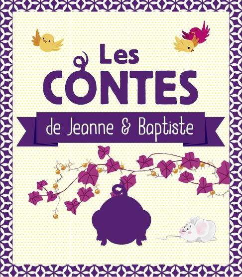 Les contes de Jeanne et Baptiste