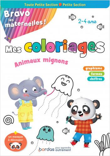 Bravo les maternelles - Mes coloriages - Toute Petite section et Petite section