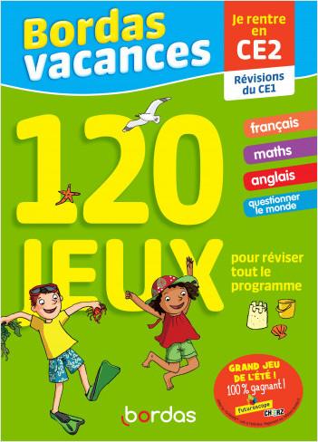 Bordas Vacances - 120 jeux pour réviser CE1 vers CE2