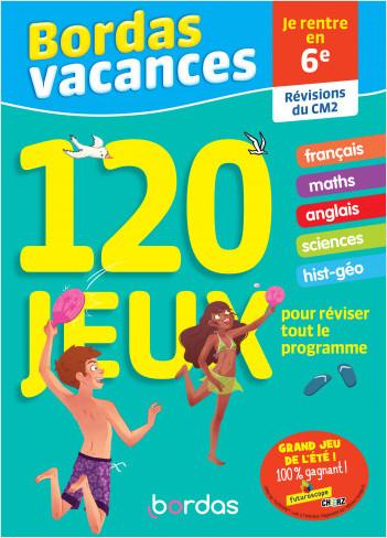 Bordas Vacances - 120 jeux pour réviser CM2 vers 6e