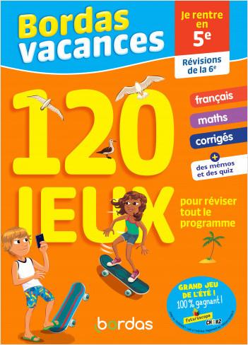 Bordas Vacances - 120 jeux pour réviser 6e vers 5e