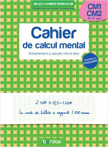 Les cahiers Bordas - Calcul mental CM1-CM2 - Entraînement à calculer vite et bien