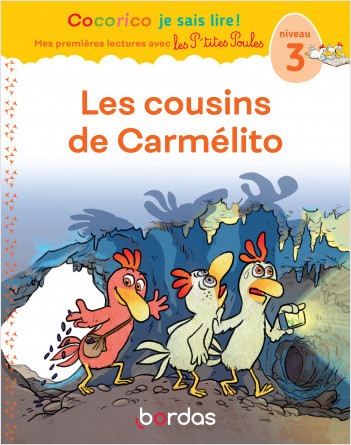 Cocorico je sais lire ! Premières lectures - Les cousins de Carmélito , niveau 3