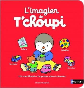 L'imagier de T'choupi - Dès 2 ans