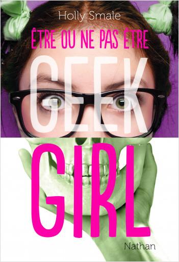 Geek Girl - Être ou ne pas être
