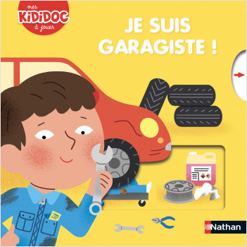 Kididoc - Je suis garagiste - Livre animé Dès 2 ans