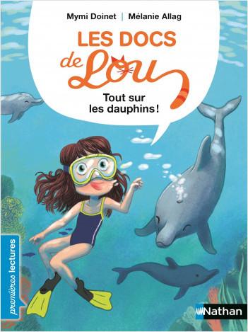 Les docs de Lou : tout sur les dauphins - Lecture CP niveau 1 - Dès 6 ans