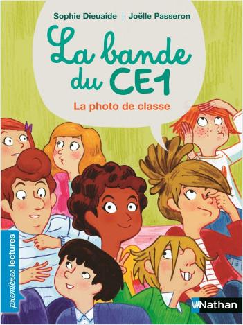 La Bande du CE1 - La photo de classe - Premières lectures Dès 7 ans