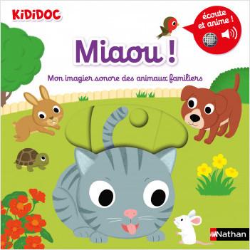 Miaou ! Mon imagier sonore des animaux familiers - Dès 1 an