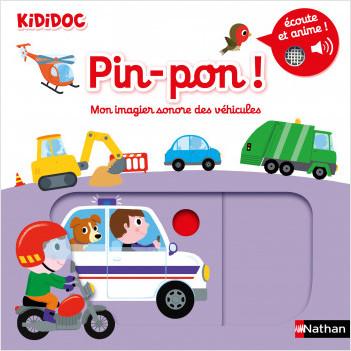 Pin-pon ! Mon imagier sonore et animé des véhicules Dès 1 an