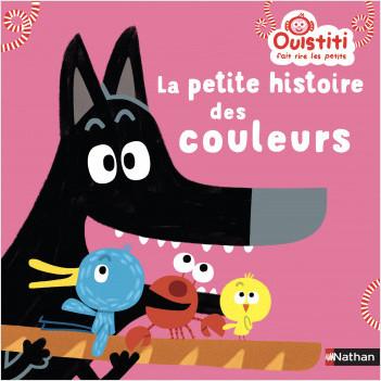 La petite histoire des couleurs - Ouistiti fait rire les petits - Dès 18 mois