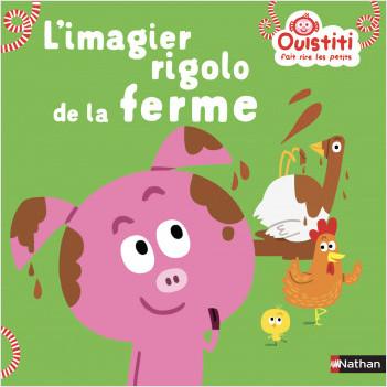L'imagier rigolo de la ferme - Ouistiti fait rire les petits - Dès 18 mois
