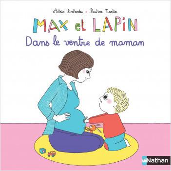 Max et Lapin - Dans le ventre de maman - Dès 2 ans