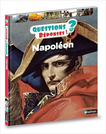 Napoléon 1er - Questions/Réponses - Dès 7 ans