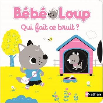 Bébé Loup - Qui fait du bruit - Livre jeu dès 15 mois
