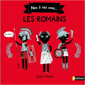 Nez à nez avec les romains - Histoire pour les 6/8 ans