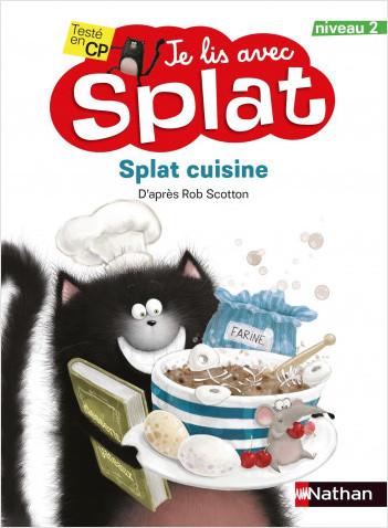 Splat cuisine - Je lis avec Splat - CP Niveau 2 - Dès 6 ans