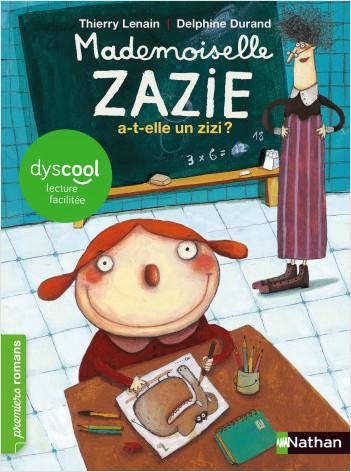 Mlle Zazie a-t-elle un zizi ? - adapté aux enfants DYS ou dyslexiques - Dès 7 ans