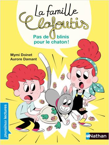 La famille Clafoutis - Pas de blinis pour le chaton ! - Niveau 2 - Dès 6 ans