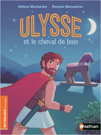 Ulysse et le cheval de bois - Roman Mythologie - Dès 7 ans