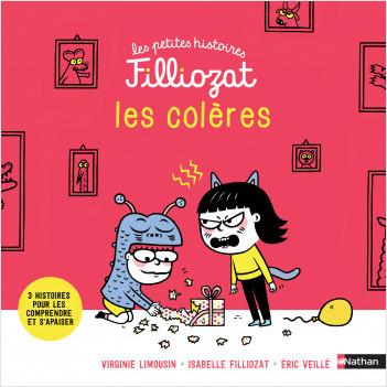 Les colères - 3 histoires pour les comprendre et des conseils pour s'apaiser - Isabelle Filliozat - Dès 4 ans