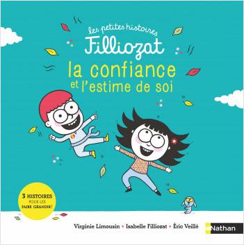La confiance et l'estime de soi - 3 Histoires pour les faire grandir - Isabelle Filliozat - Dès 4 ans