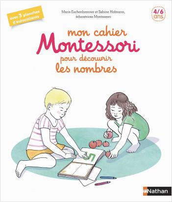 Mon cahier Montessori des nombres - 3/6 ans