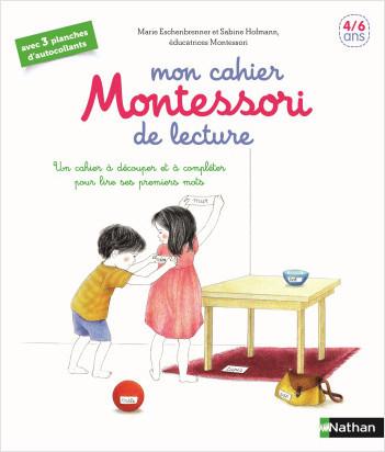 Mon cahier Montessori de lecture - 4/6 ans