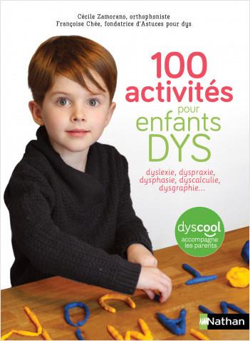 100 activités pour enfants DYS - Dès 5 ans