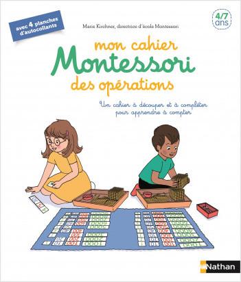 Mon cahier Montessori des opérations - 4/7 ans