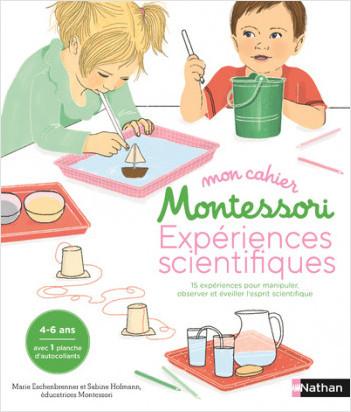 Mon cahier Montessori - Expériences scientifiques dès 4/6ans