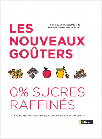 Les nouveaux goûters 0% sucres raffinés - 40 recettes gourmandes et bonnes pour la santé -  Guides parents