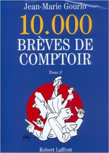 10 000 brèves de comptoir - Tome 3