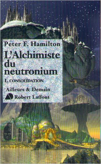 L'alchimiste du neutronium - T1 - Consolidation
