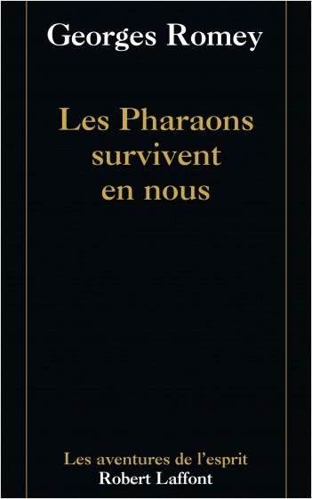 Les pharaons survivent en nous