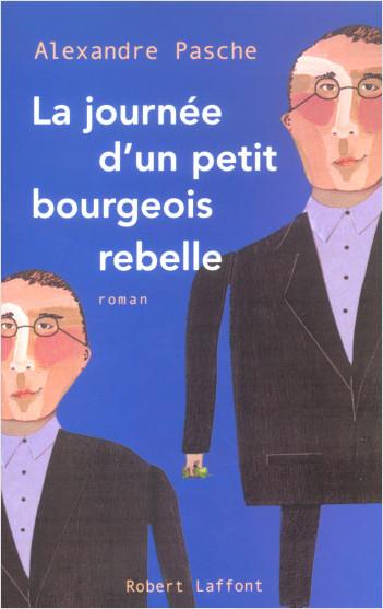 La journée d'un petit-bourgeois rebelle