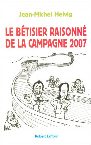 Petit bêtisier raisonné de la campagne 2007