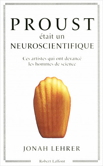 Proust était un neuroscientifique