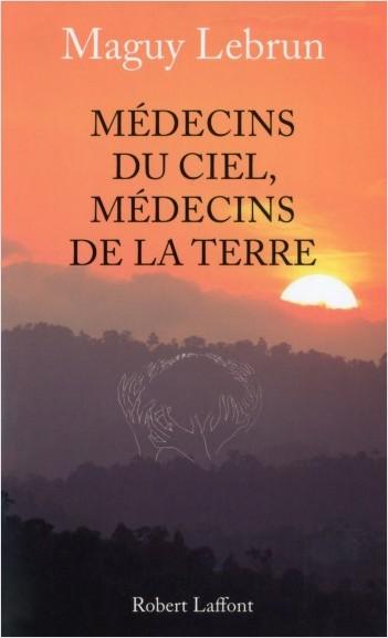 Médecins du ciel, médecins de la terre