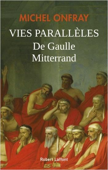 De Gaulle-Mittérand: Parallel Lives