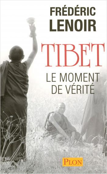Tibet, le moment de vérité