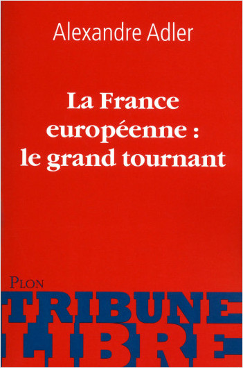 La France européenne: le grand tournant