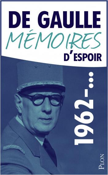 Mémoires d'espoir, tome 2 : L'effort (1962-...)