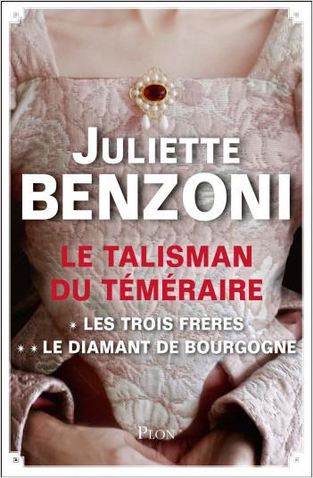 Le Talisman du Téméraire - L'intégrale : Les Trois Frères, Le Diamant de Bourgogne