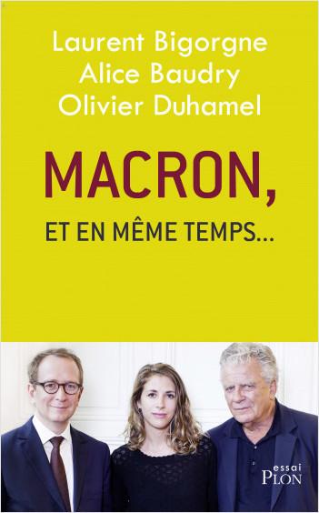 Macron, et en même temps...