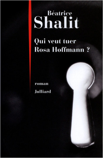 Qui veut tuer Rosa Hoffmann ?