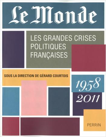 Le monde des grandes crises politiques françaises