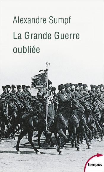 La Grande Guerre oubliée