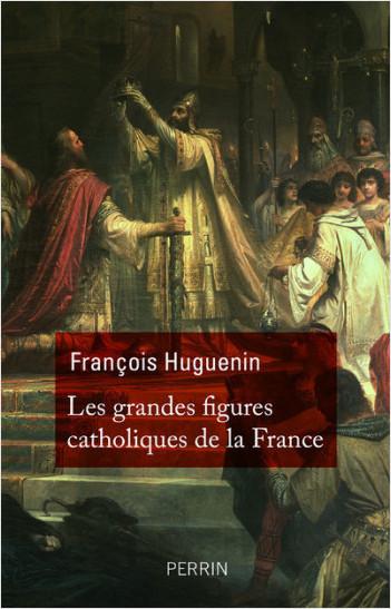 Les grandes figures catholiques de France