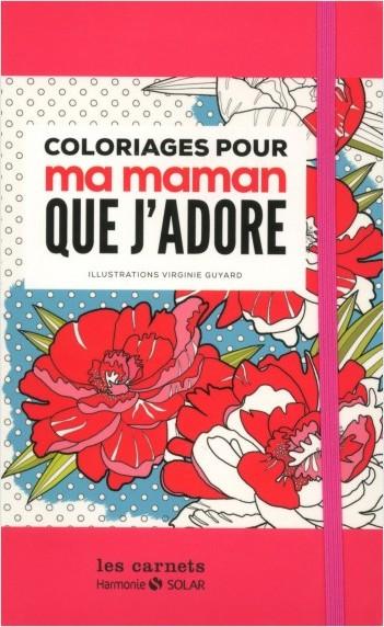 Carnet de coloriages pour maman que j'adore